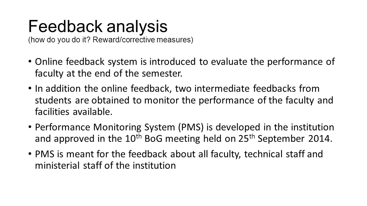 Feedback analysis (how do you do it Reward/corrective measures)