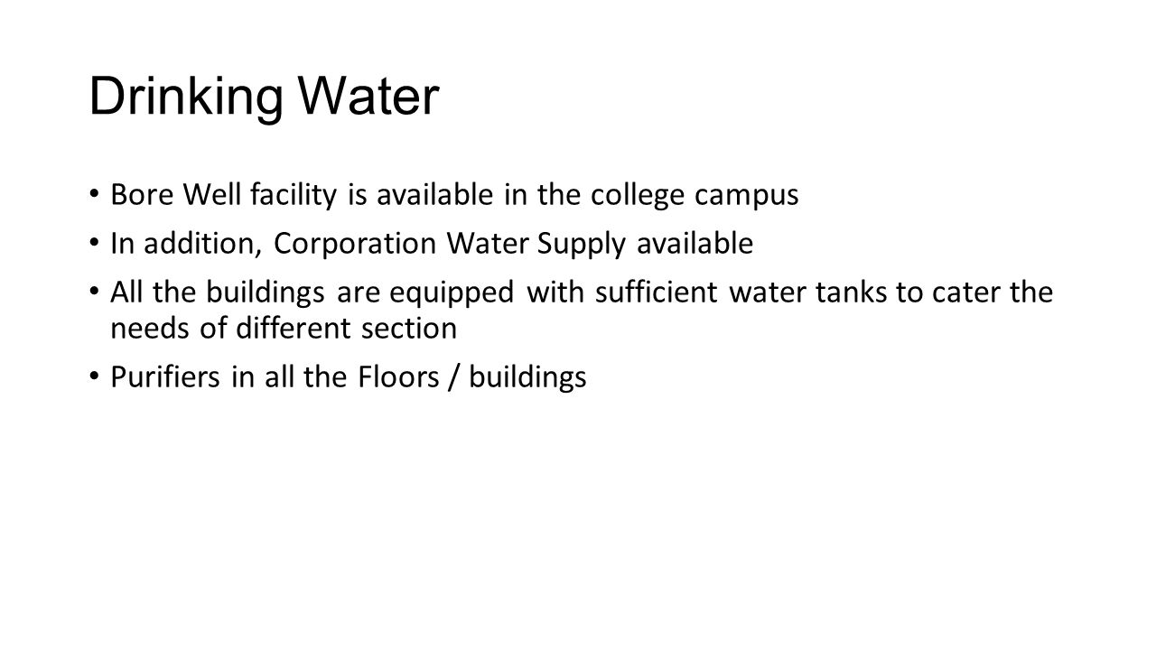 Drinking Water Bore Well facility is available in the college campus