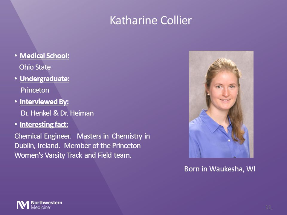 Katharine Collier Medical School: Ohio State Undergraduate: Princeton
