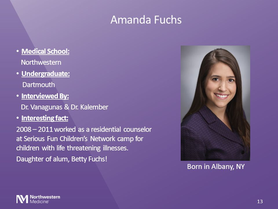 Amanda Fuchs Medical School: Northwestern Undergraduate: Dartmouth
