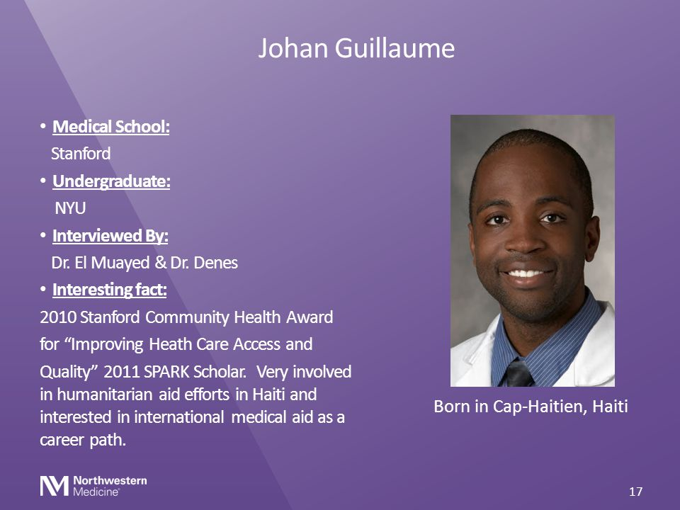 Johan Guillaume Medical School: Stanford Undergraduate: NYU