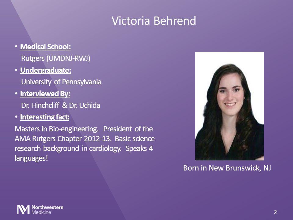 Victoria Behrend Medical School: Rutgers (UMDNJ-RWJ) Undergraduate: