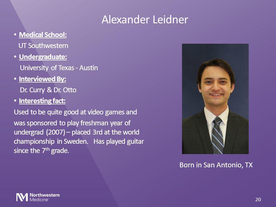 Alexander Leidner Medical School: UT Southwestern Undergraduate: