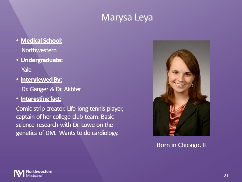 Marysa Leya Medical School: Northwestern Undergraduate: Yale