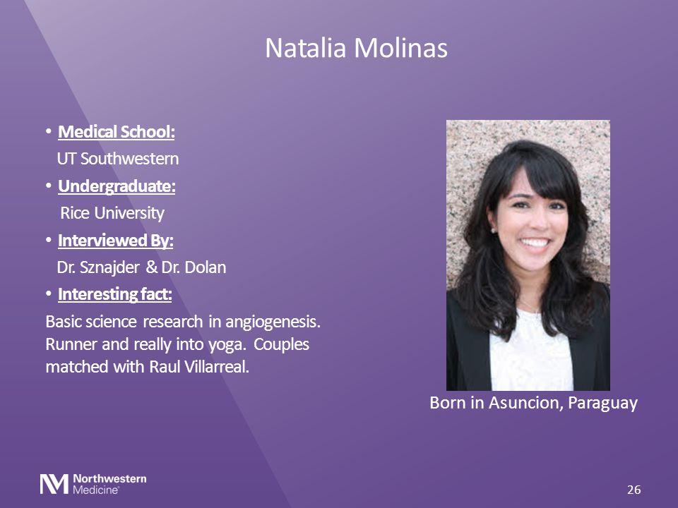 Natalia Molinas Medical School: UT Southwestern Undergraduate: