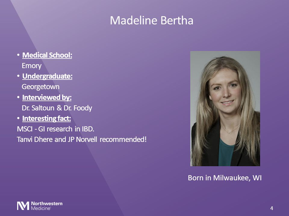 Madeline Bertha Medical School: Emory Undergraduate: Georgetown