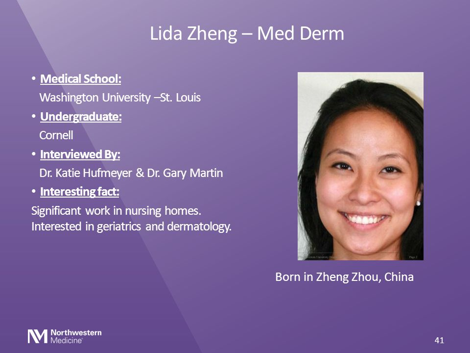 Lida Zheng – Med Derm Medical School: Washington University –St. Louis