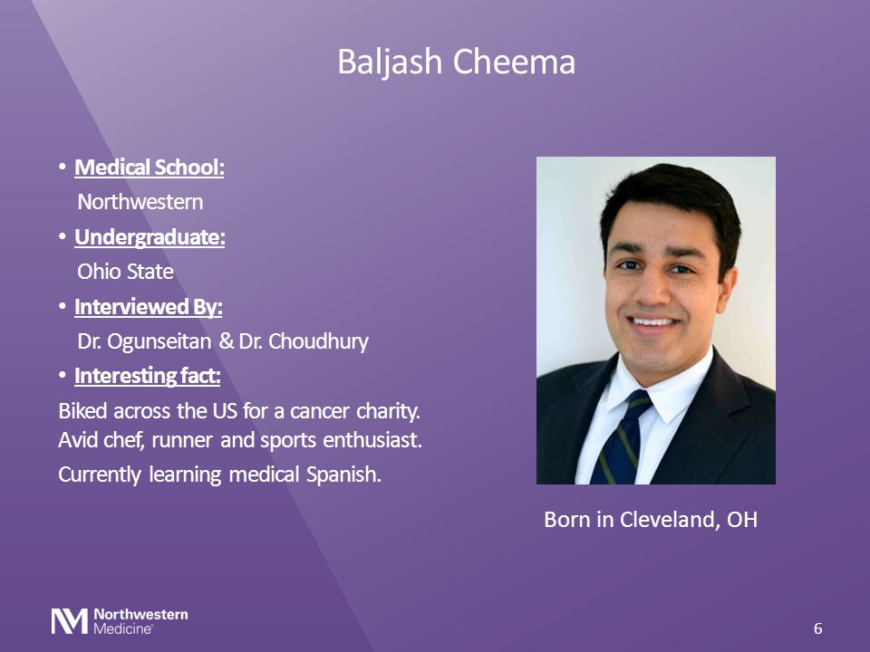 Baljash Cheema Medical School: Northwestern Undergraduate: Ohio State