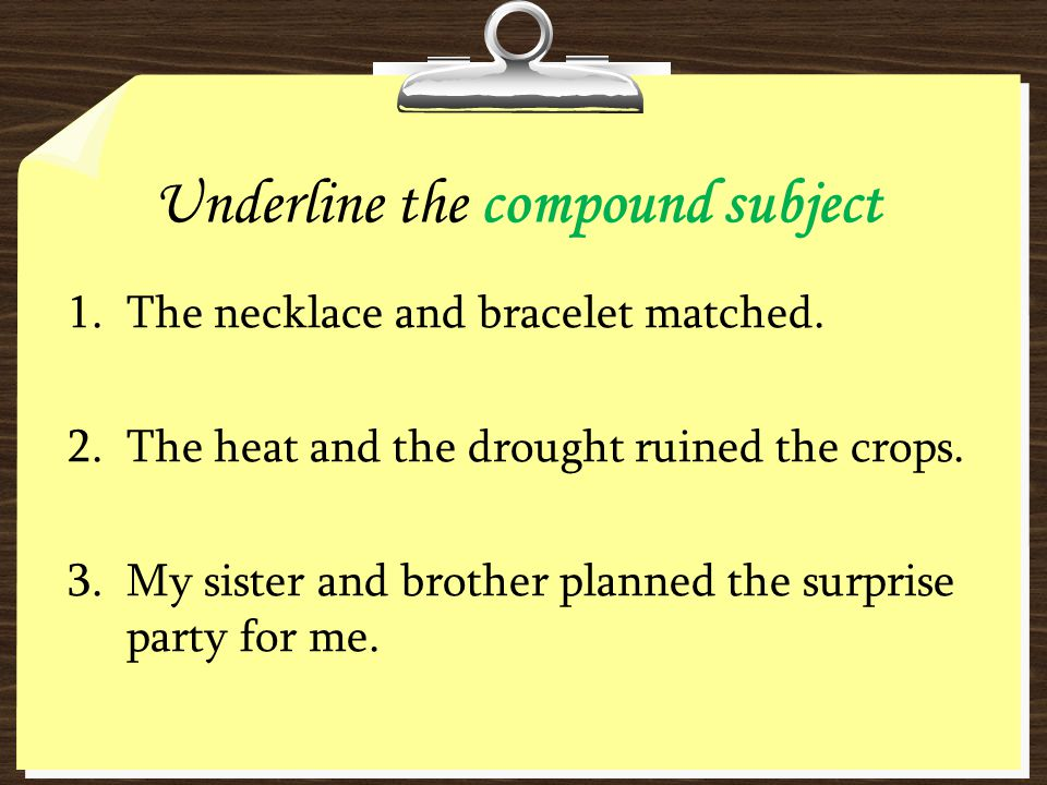 Underline the compound subject