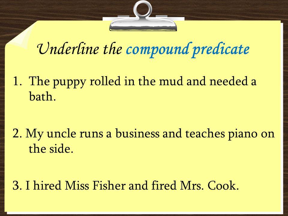 Underline the compound predicate