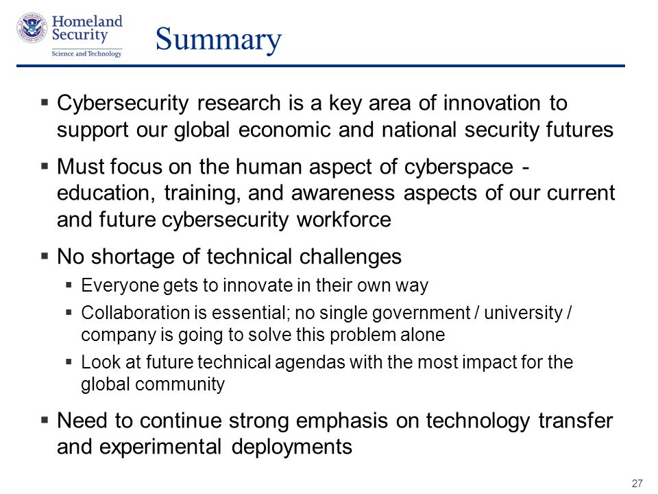 Summary Cybersecurity research is a key area of innovation to support our global economic and national security futures.