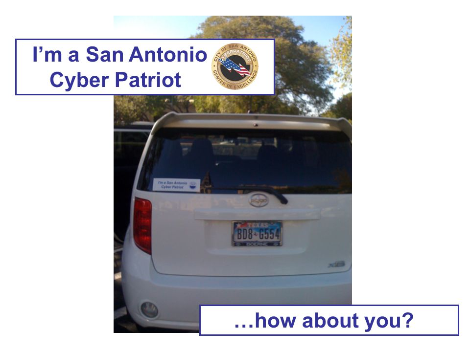 I'm a San Antonio Cyber Patriot …how about you