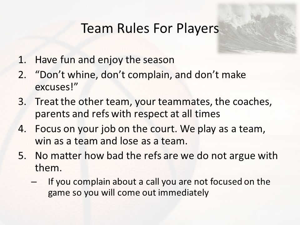 Team Rules For Players Have fun and enjoy the season