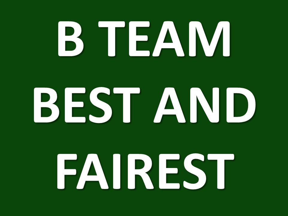 B TEAM BEST AND FAIREST