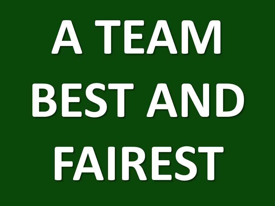 A TEAM BEST AND FAIREST