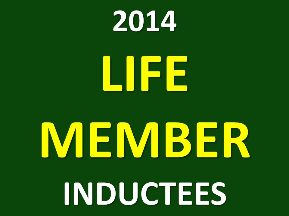 2014 LIFE MEMBER INDUCTEES