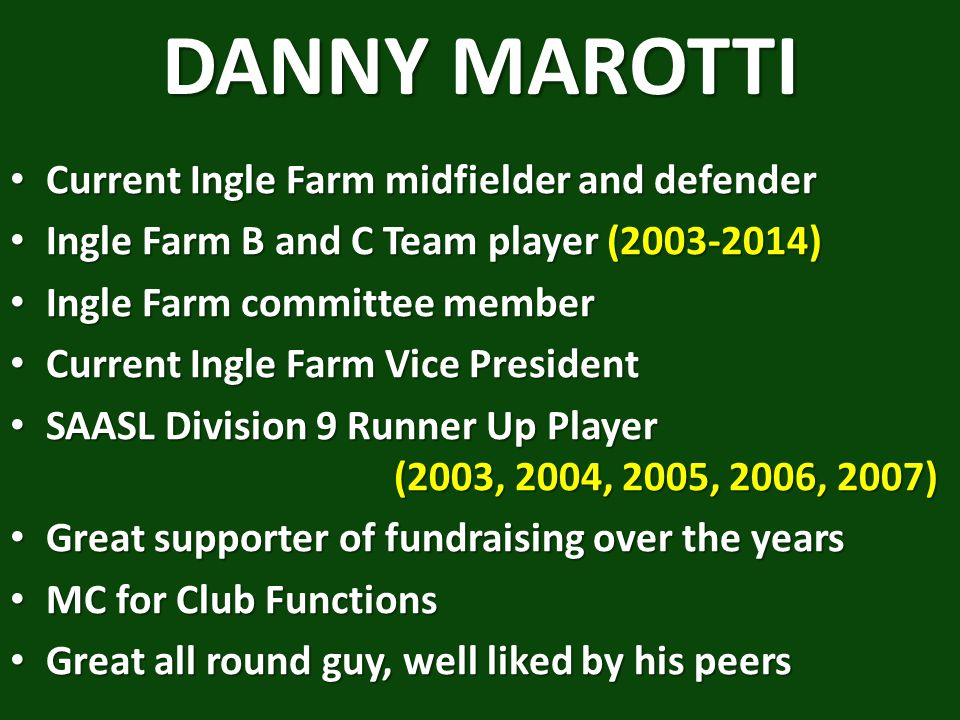 DANNY MAROTTI Current Ingle Farm midfielder and defender