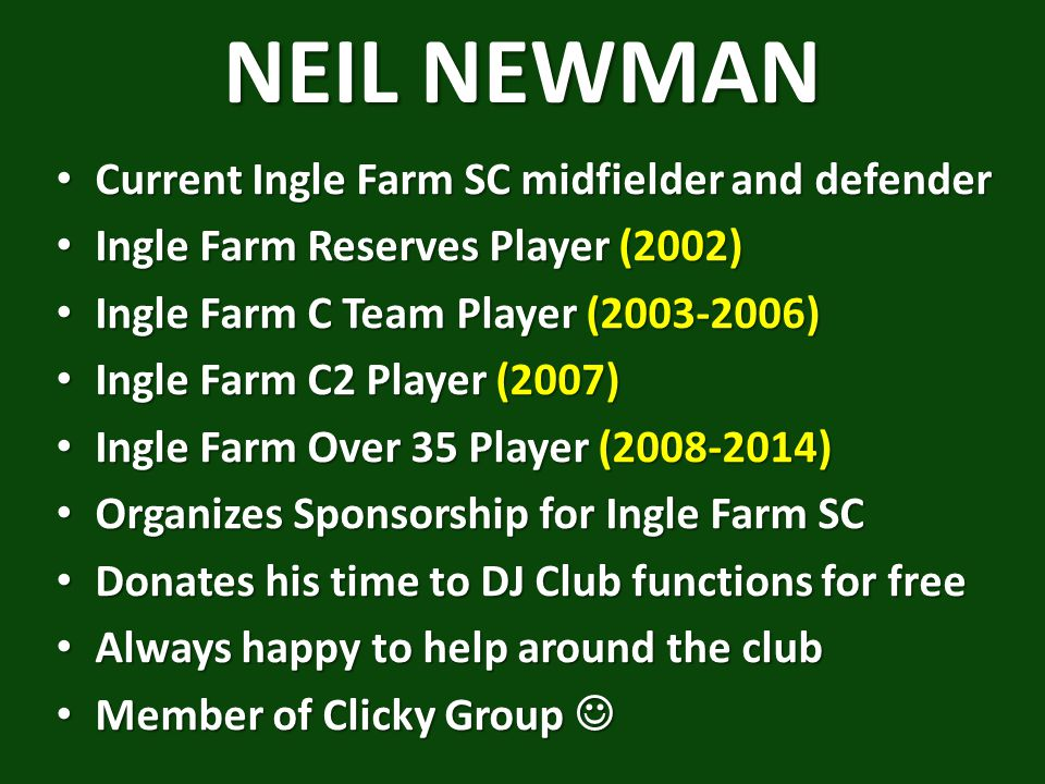NEIL NEWMAN Current Ingle Farm SC midfielder and defender