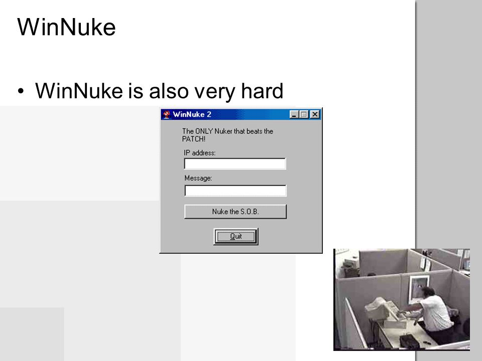 WinNuke WinNuke is also very hard