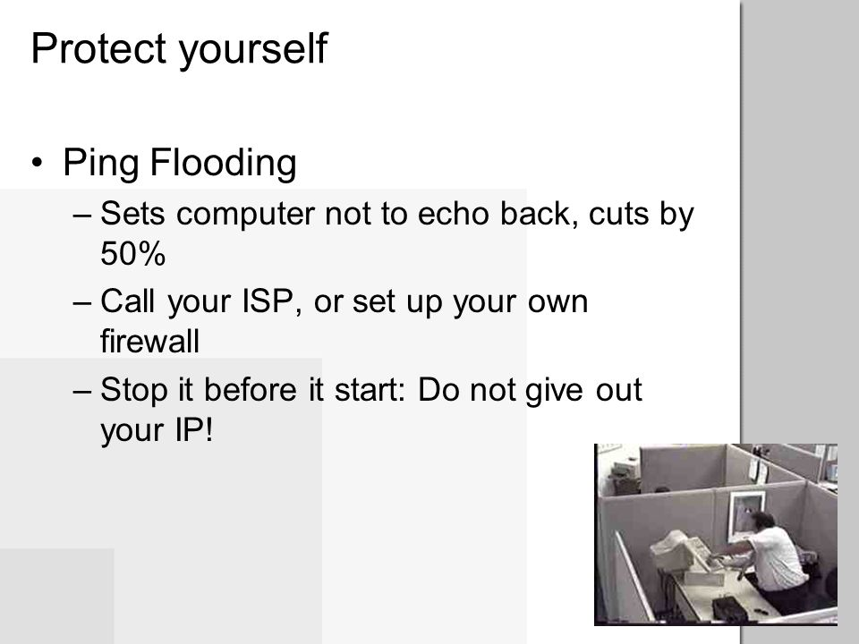 Protect yourself Ping Flooding
