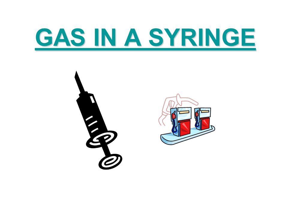 GAS IN A SYRINGE