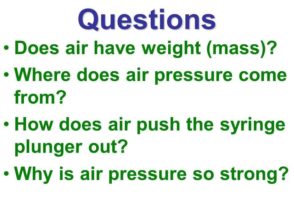 Questions Does air have weight (mass)