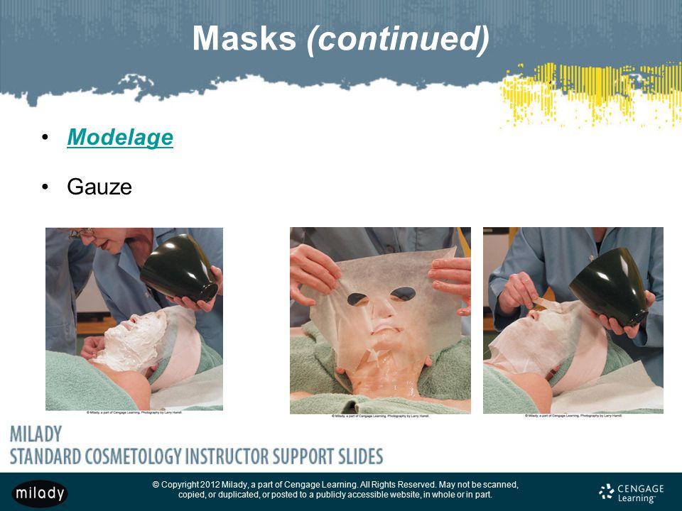 Masks (continued) Modelage Gauze