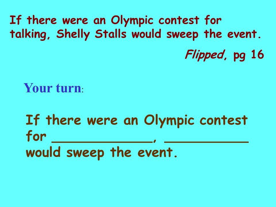If there were an Olympic contest for talking, Shelly Stalls would sweep the event.
