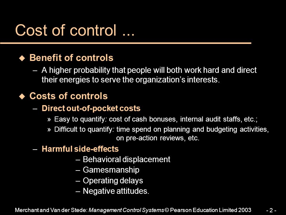Cost of control ... Benefit of controls Costs of controls