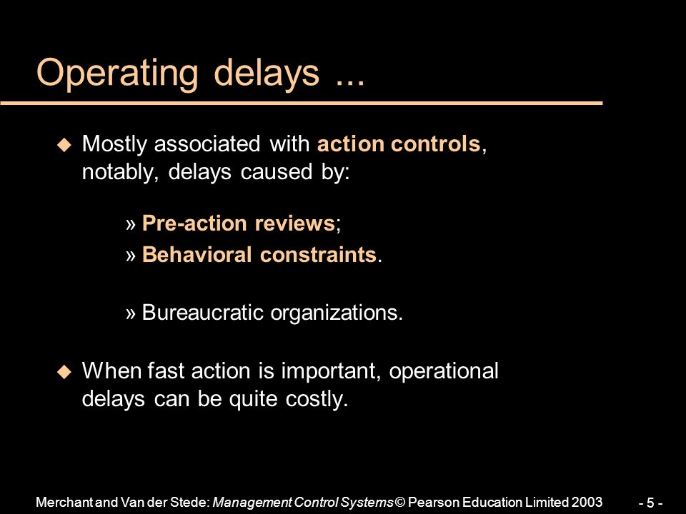 Operating delays ... Mostly associated with action controls, notably, delays caused by: Pre-action reviews;