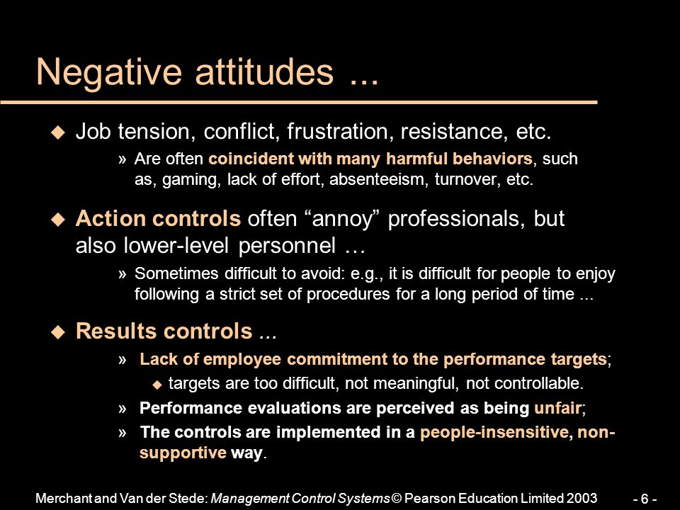 Negative attitudes ... Job tension, conflict, frustration, resistance, etc.