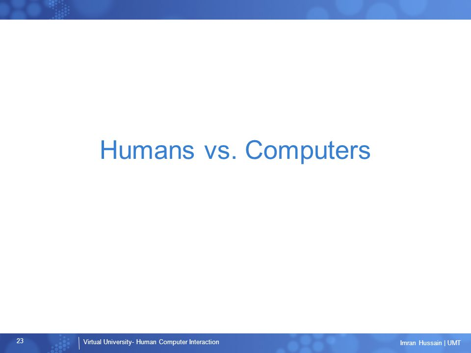 Humans vs. Computers