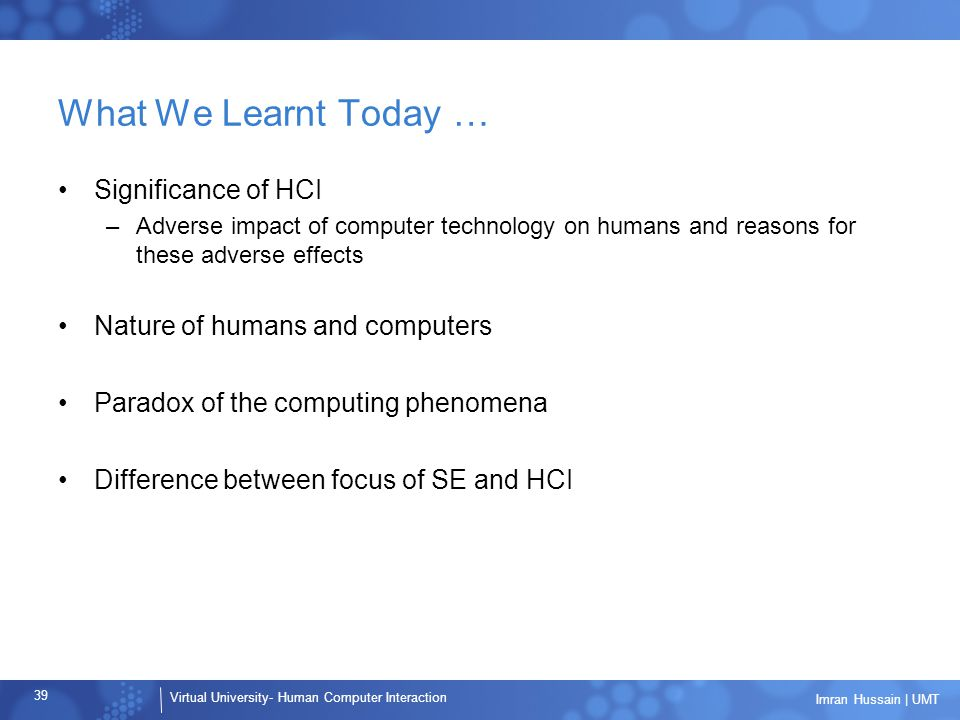 What We Learnt Today … Significance of HCI