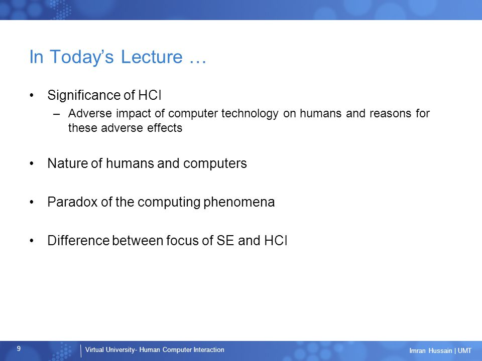 In Today's Lecture … Significance of HCI