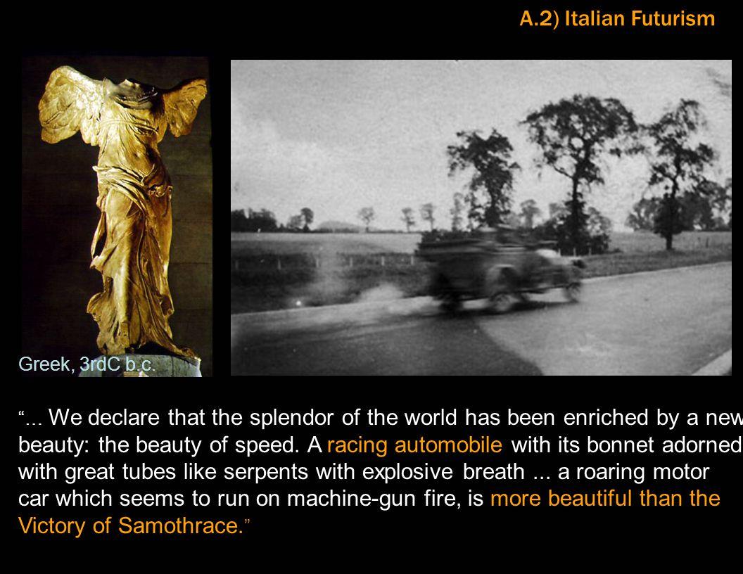 A.2) Italian Futurism Greek, 3rdC b.c.