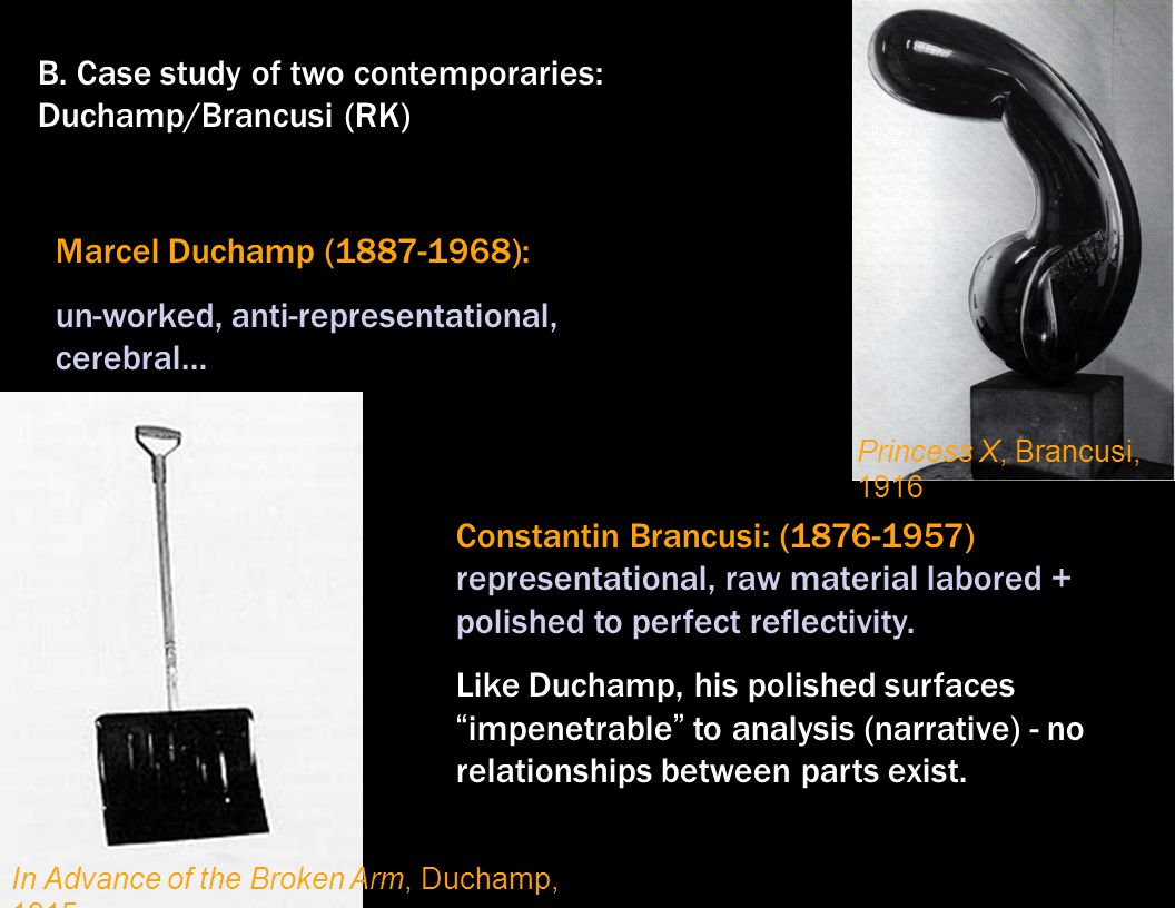 B. Case study of two contemporaries: Duchamp/Brancusi (RK)