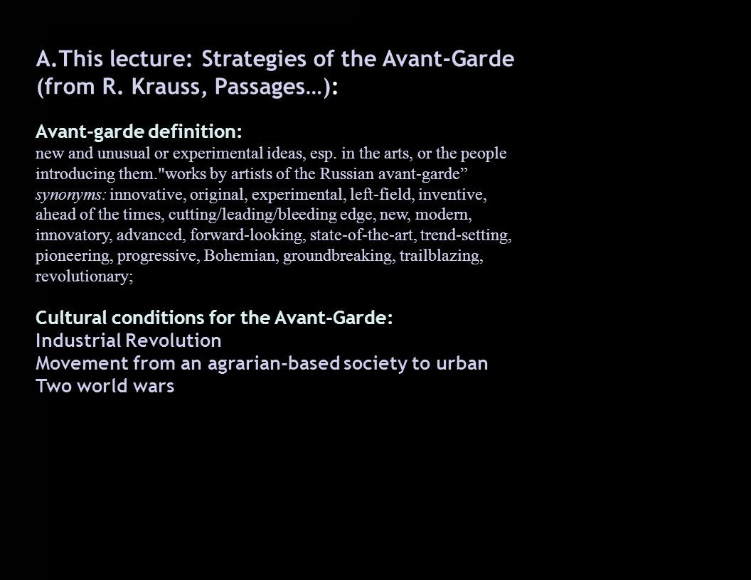 This lecture: Strategies of the Avant-Garde (from R