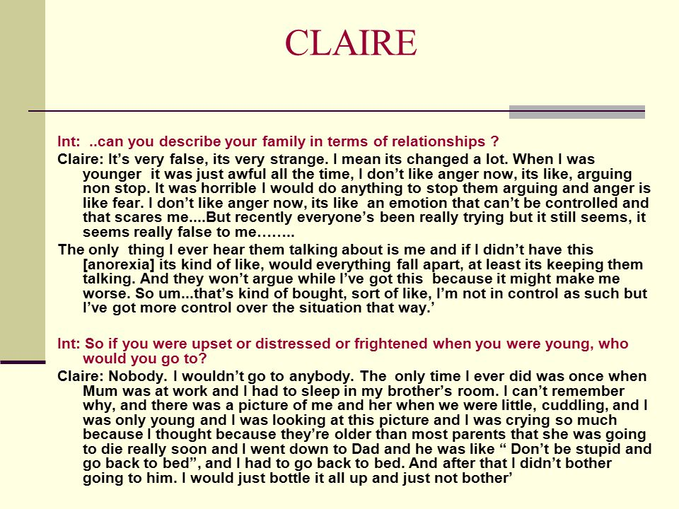 CLAIRE Int: ..can you describe your family in terms of relationships