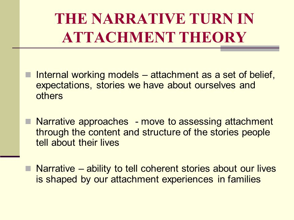 THE NARRATIVE TURN IN ATTACHMENT THEORY
