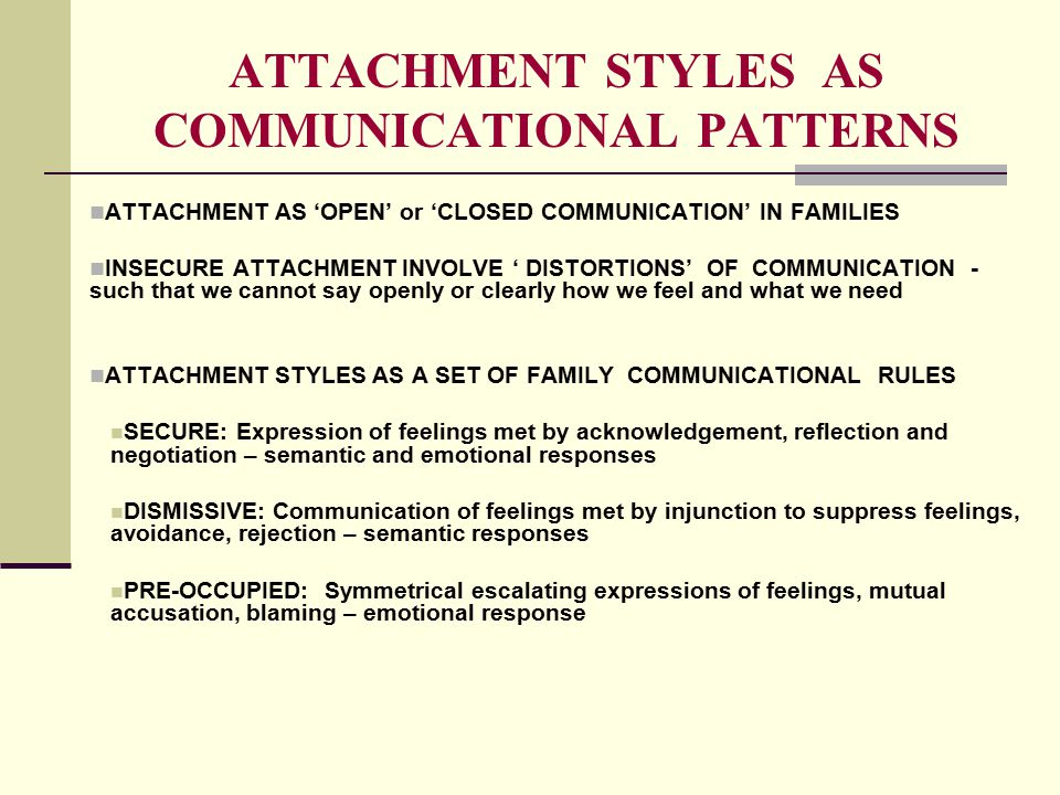 ATTACHMENT STYLES AS COMMUNICATIONAL PATTERNS