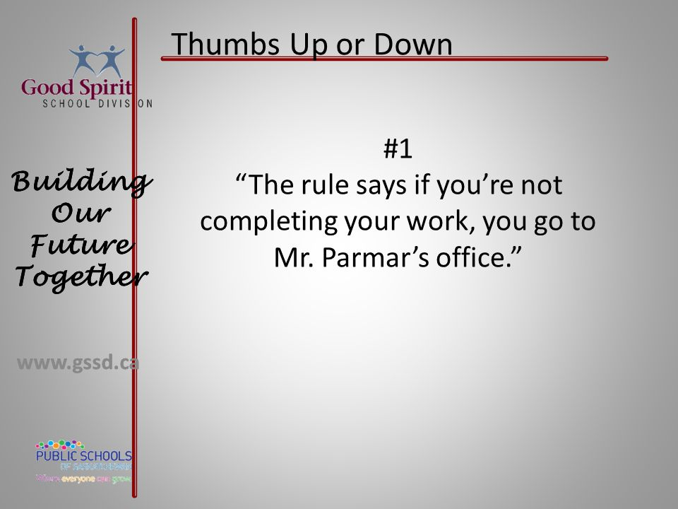 Thumbs Up or Down #1. The rule says if you're not completing your work, you go to Mr.