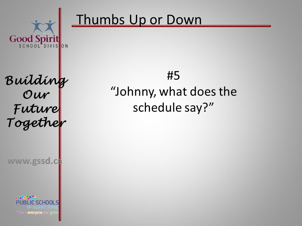 Johnny, what does the schedule say