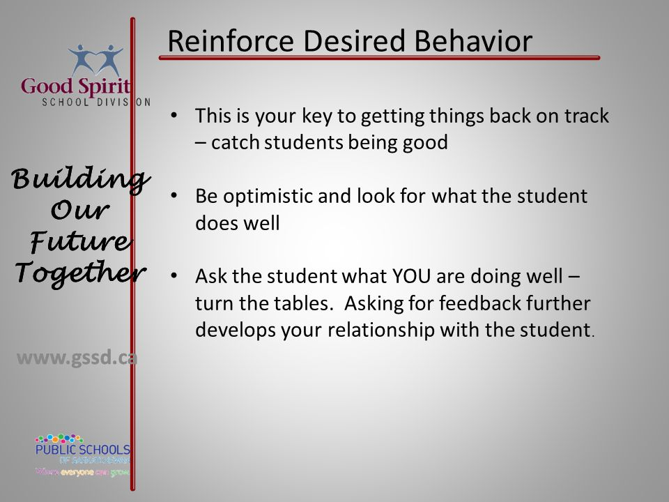 Reinforce Desired Behavior