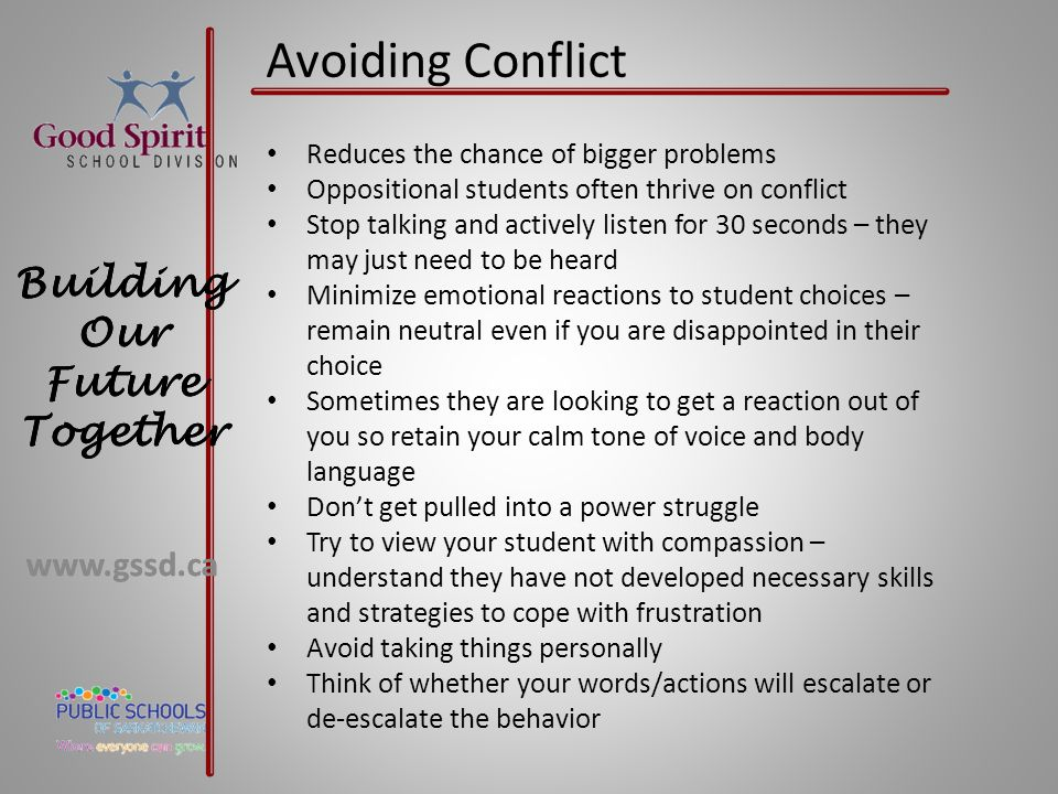Avoiding Conflict Reduces the chance of bigger problems