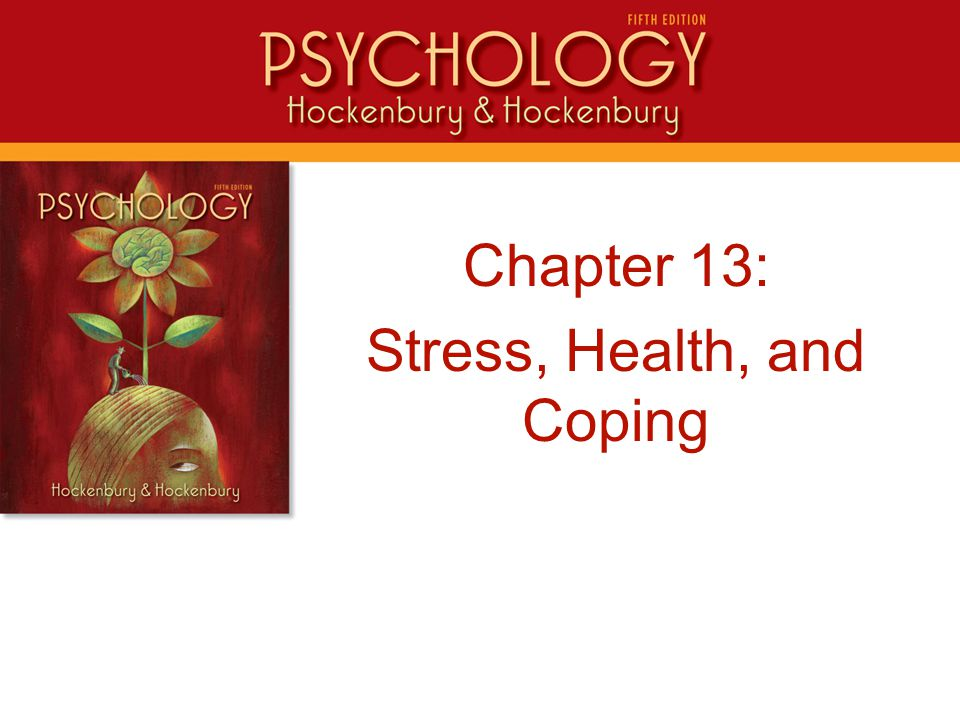 Chapter 13: Stress, Health, and Coping