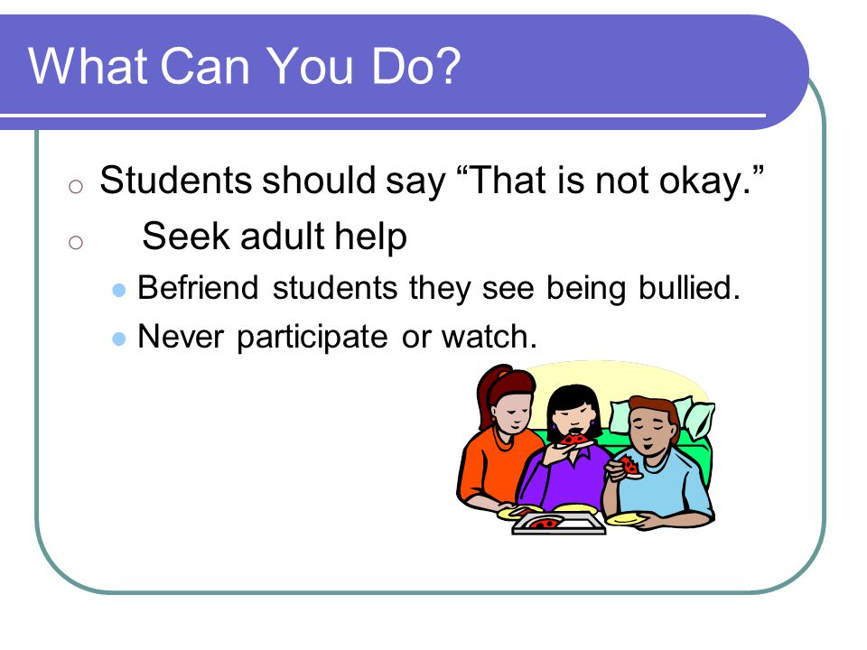 What Can You Do Students should say That is not okay.