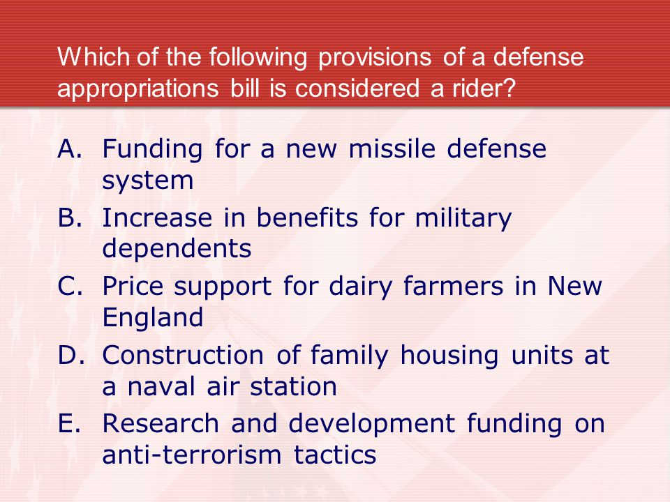 Which of the following provisions of a defense appropriations bill is considered a rider