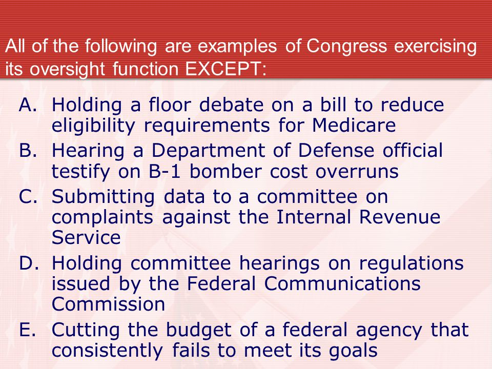 All of the following are examples of Congress exercising its oversight function EXCEPT: