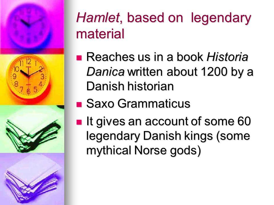 Hamlet, based on legendary material