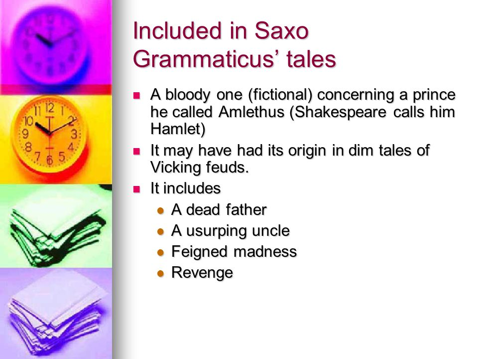 Included in Saxo Grammaticus' tales